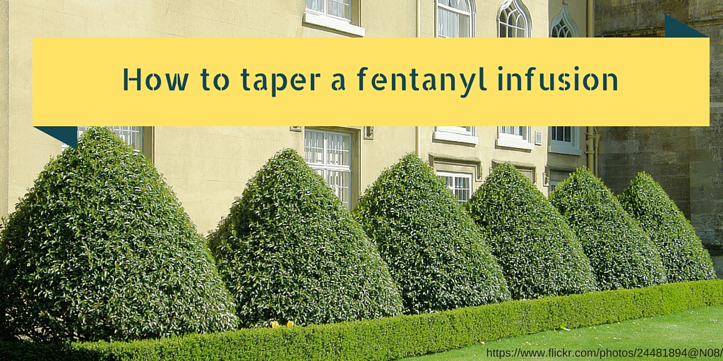72: How to taper off a fentanyl infusion